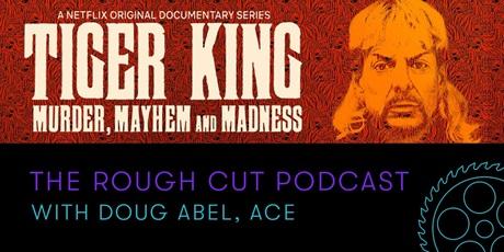 Tiger King - Rough Cut Pocast