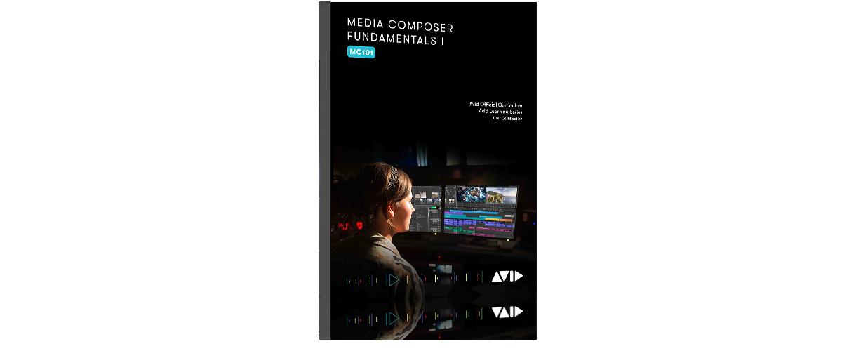 Media Composer 101 Media Composer Fundamentals I Books Avid